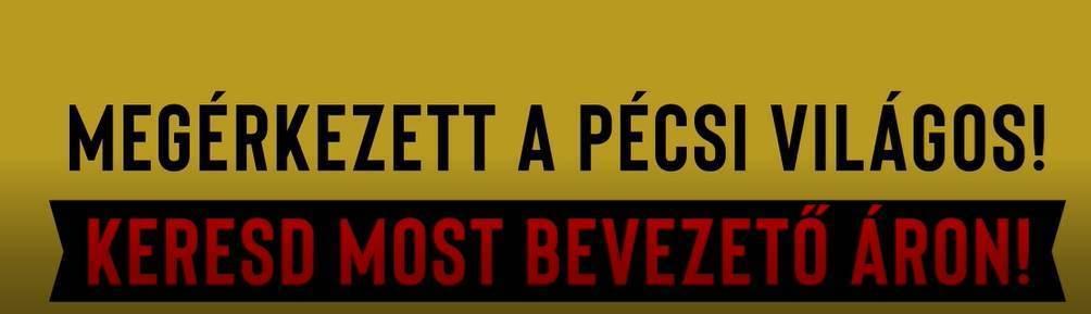Megérkezett a Pécsi Világos